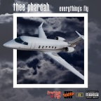 Thee Pharoah – Everything's Fly