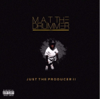 M.A.T The Drummer – Just The Producer II